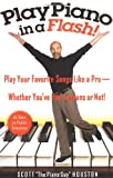img - for Play Piano in a Flash!: Play Your Favorite Songs Like a Pro -- Whether You've Had Lessons or Not! book / textbook / text book