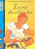 echange, troc Catherine de Lasa - Le roi du chocolat