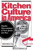 Kitchen Culture in America: Popular Representations of Food, Gender, and Race