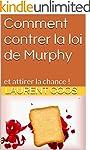 Comment contrer la loi de Murphy: et...