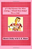 img - for If I Knew You Were Coming I'd Have Baked A Cake: Recipes you remember and loved but couldn't find! book / textbook / text book