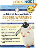 The Politically Incorrect Guide to Global Warming (and Environmentalism)