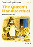 Start with English Readers: Queen's Handkerchief Grade 3 (0194337901) by Border, Rosemary