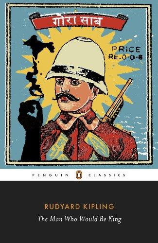 Rudyard Kipling - The Man Who Would Be King: Selected Stories of Rudyard Kipling