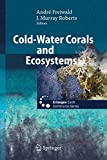img - for Cold-Water Corals and Ecosystems (Erlangen Earth Conference Series) book / textbook / text book