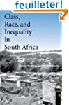 Class, Race and Inequality in South A...