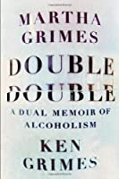 Double Double: A Dual Memoir of Alcoholism