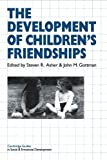 img - for The Development of Children's Friendships (Cambridge Studies in Social and Emotional Development) book / textbook / text book