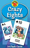 Crazy Eights Card Game: 54 Flash Cards (Brighter Child Flash Cards)