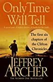 Only Time Will Tell: the first six chapters: The Clifton Chronicles (English Edition)