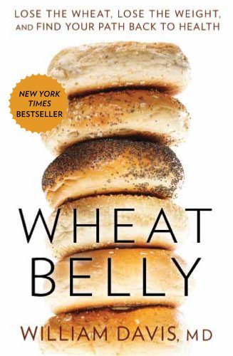 Wheat Belly: Lose the Wheat, Lose the Weight, and Find Your Path Back to Health: William Davis MD: 9781609614799: Amazon.com: Books
