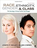 img - for Race, Ethnicity, Gender, and Class: The Sociology of Group Conflict and Change by Joseph F. Healey (2014-10-23) book / textbook / text book