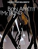 Bon appétit, Mr Bond