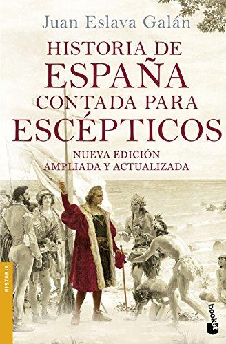 Historia De España Contada Para Escépticos (Divulgación. Historia)