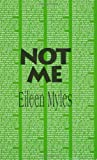 By Eileen Myles Not Me (Native Agents) (First Edition)
