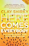 img - for Here Comes Everybody: How Change Happens when People Come Together by Shirky, Clay (2009) Paperback book / textbook / text book