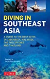 img - for Diving in Southeast Asia: A Guide to the Best Sites in Indonesia, Malaysia, the Philippines and Thailand (Periplus Action Guides) book / textbook / text book