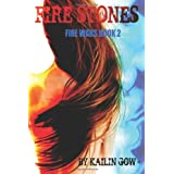 Fire Stones (The Fire Wars #2) ~ Kailin Gow