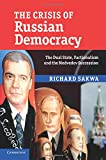 "Richard Sakwa, ""The Crisis of Russian Democracy: The Dual State, Factionalism, and the Medvedev Succession"" (Cambridge UP, 2011)"