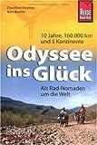 Odyssee ins Glück - Als Rad-Nomaden um die Welt: 10 Jahre, 160.000 km und 5 Kontinente (Edition Reise Know-How) title=