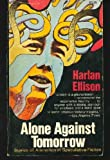 Alone Against Tomorrow (0020197802) by Ellison, Harlan