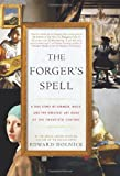 img - for The Forger's Spell: A True Story of Vermeer, Nazis, and the Greatest Art Hoax of the Twentieth Century book / textbook / text book