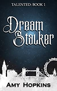 Dream Stalker: Talented: Book 1 by Amy Hopkins ebook deal