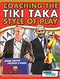 Coaching the Tiki Taka Style of Play