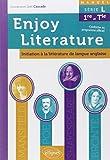 Enjoy Literature Initiation à la Littérature de Langue Anglaise Manuel Série L Première et Terminale