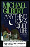 Anything for a Quiet Life: And Other New Mystery Stories (0881845817) by Gilbert, Michael Francis