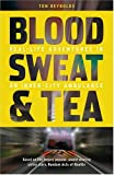 Blood, Sweat and Tea: Real Life Adventures in an Inner-city Ambulance Tom Reynolds