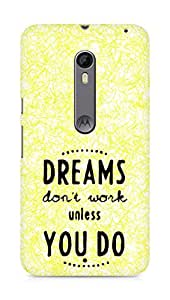 AMEZ dreams dont work unless you do Back Cover For Motorola Moto X Style