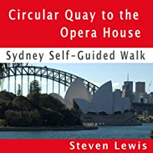 Opera House & Botanic Gardens, Sydney, Self-Guided Audio Walk Walking Tour by Steven Lewis Narrated by Steven Lewis