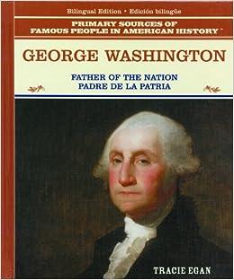 george washington padre de la patria grandes personajes