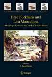 img - for First Floridians and Last Mastodons: The Page-Ladson Site in the Aucilla River (Topics in Geobiology) book / textbook / text book
