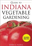 img - for Guide to Indiana Vegetable Gardening (Vegetable Gardening Guides) book / textbook / text book