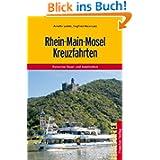 Rhein-Main-Mosel Kreuzfahrten: Zwischen Basel und Amsterdam, Trier und Frankfurt