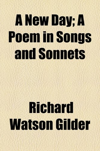 A New Day; A Poem in Songs and Sonnets