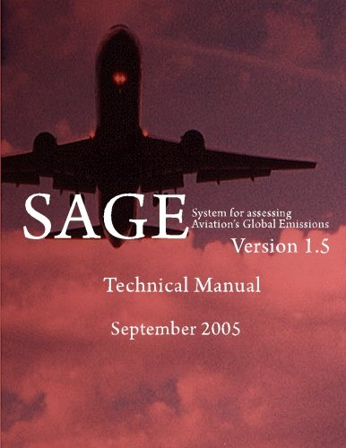 System for Assessing Aviation's Global Emissions (SAGE), Version 1.5-Technical Manual PDF