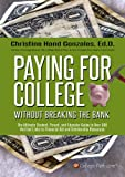 Paying for College Without Breaking the Bank -- The Ultimate Student, Parent, and Educator Guide to Over 500 Verified Links to Financial Aid and Scholarship Resources