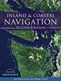 img - for Inland and Coastal Navigation: For Power-driven and Sailing Vessels, 2nd Edition book / textbook / text book