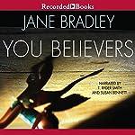 You Believers | Jane Bradley