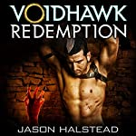 Voidhawk: Redemption: Voidhawk, Book 3 | Jason Halstead