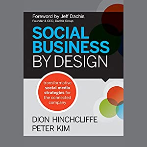 Social Business by Design: Transformative Social Media Strategies for the Connected Company Audiobook