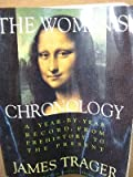 The Women's Chronology: A Year-By-Year Record, from Prehistory to the Present (0805042342) by Trager, James
