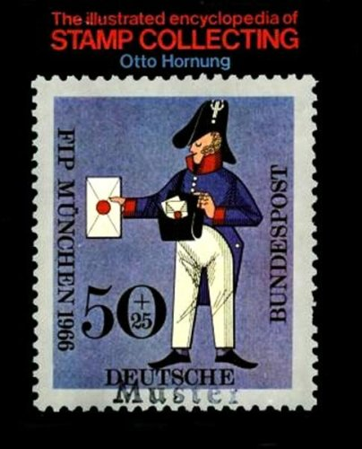 Illustrated encyclopedia of stamp collecting, Otto Hornung
