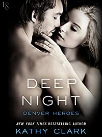 Deep Night: A Denver Heroes Novel by Kathy Clark ebook deal