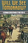 Will We See Tomorrow?: A German Caval...