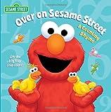 Over on Sesame Street (Sesame Street): A Counting Rhyme (Sesame Street Board Books) (0307930521) by Kleinberg, Naomi