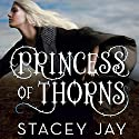 Princess of Thorns (       UNABRIDGED) by Stacey Jay Narrated by Julia Whelan